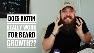 Does BIOTIN Really Work for Beard Growth??