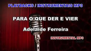 ♬ Playback / Instrumental Mp3 - PARA O QUE DER E VIER - Adelaide Ferreira