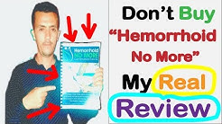 Don't buy Hemorrhoid No More until you Watch my REAL Review !
