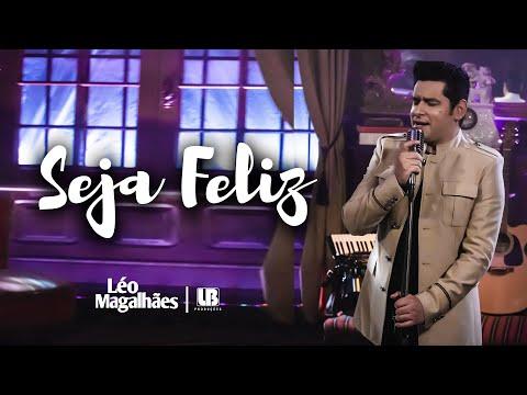 Léo Magalhães – Seja Feliz (Letra)