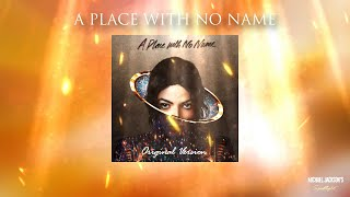 Michael Jackson - A Place With No Name (Original)