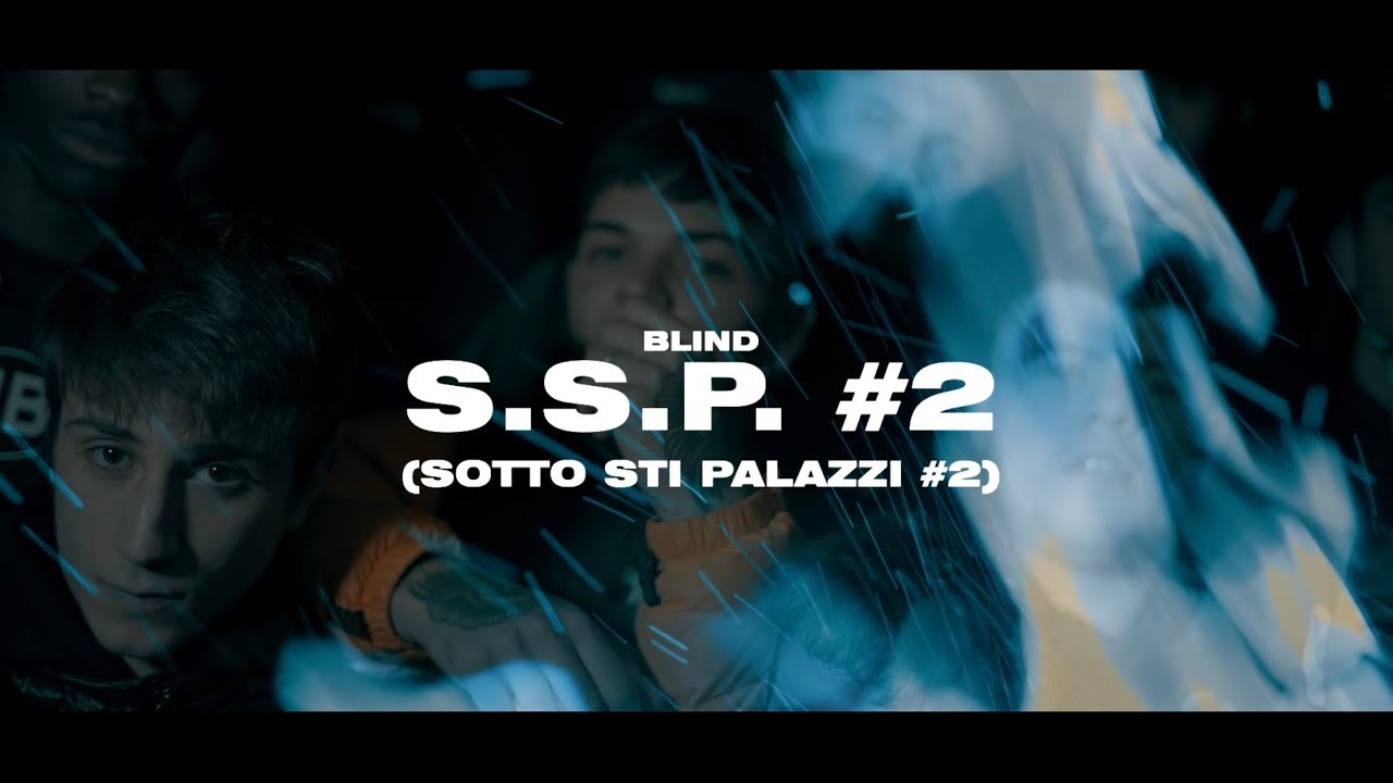 Blind - S.S.P. #2 - [Sotto Sti Palazzi #2] (Official Video)