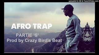 """AFROTRAP PARTIE """"S""""  MHD TYPE BEAT x DSK ON THE BEAT - Prod by Crazy Bird's Beat"""
