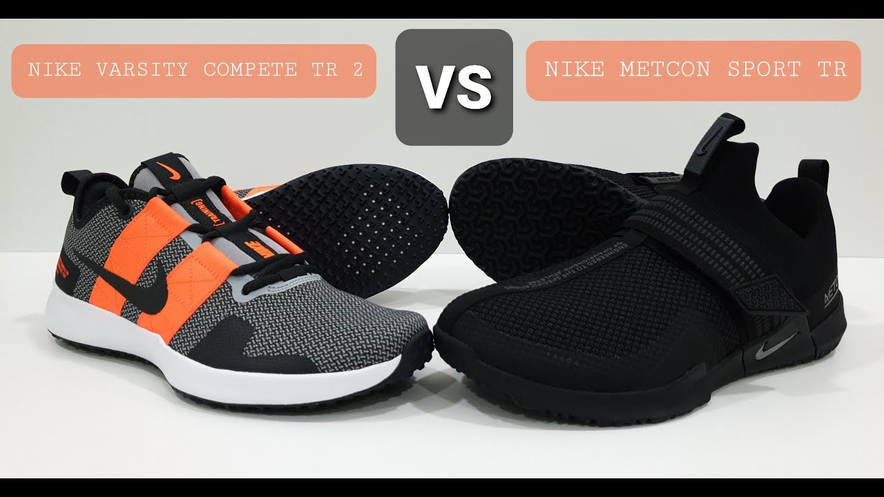 Odio satélite enlace  Nike Varsity Compete TR VS Nike Metcon Sport (Training shoes) - YouTube
