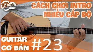 Intro là gì? Làm thế nào để học chơi Intro   Tự học Guitar #23   @Thuận Guitar