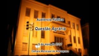 Audiência Pública - Questão agrária 05/05/2017