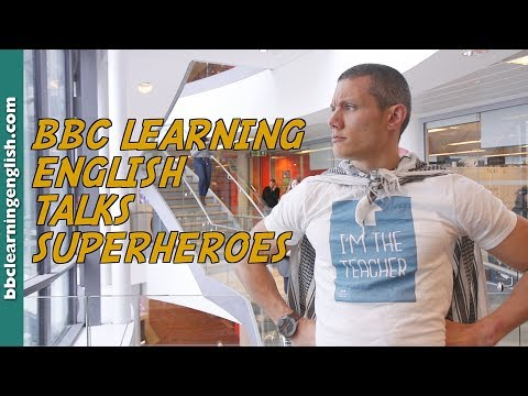 BBC Learning English talks superheroes