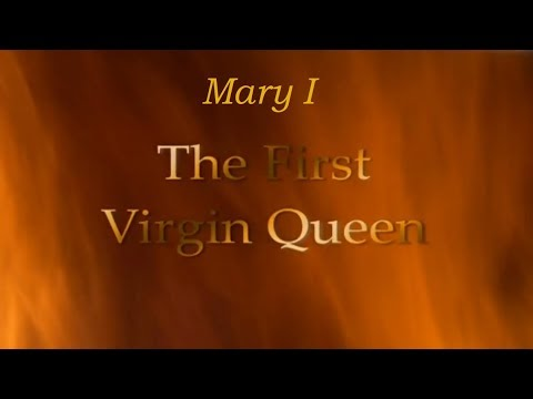 Mary I - The First Virgin Queen - Full Documentary