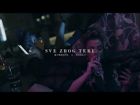 Kobrica x Nucci - Sve Zbog Tebe (Official Video) prod. by Popov