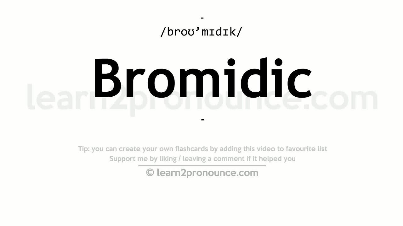 Bromidic