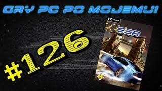 Gry PC Po Mojemu! #126 ESR: European Street Racing