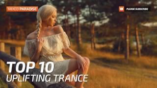 ♫ Uplifting Trance Top 10 April 2017 ⁄ New Trance Mix ⁄ Paradise