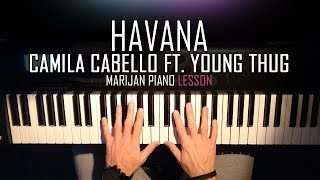 Video How To Play: Camila Cabello ft. Young Thug - Havana | Piano Tutorial Lesson + Sheets download MP3, 3GP, MP4, WEBM, AVI, FLV Mei 2018