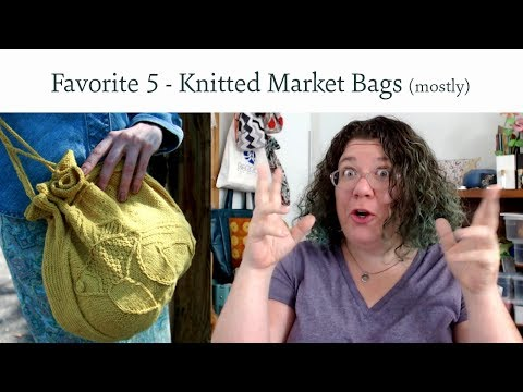 Favorite 5 - Knitted Market Bags (mostly)