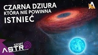 Czarna dziura, która nie powinna istnieć - AstroSzort