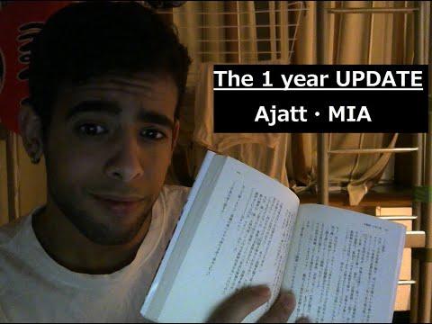 MIA / AJATT - The 1 Year Update !!