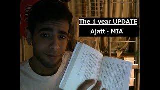 MIA / AJATT - The 1 Year Update !!