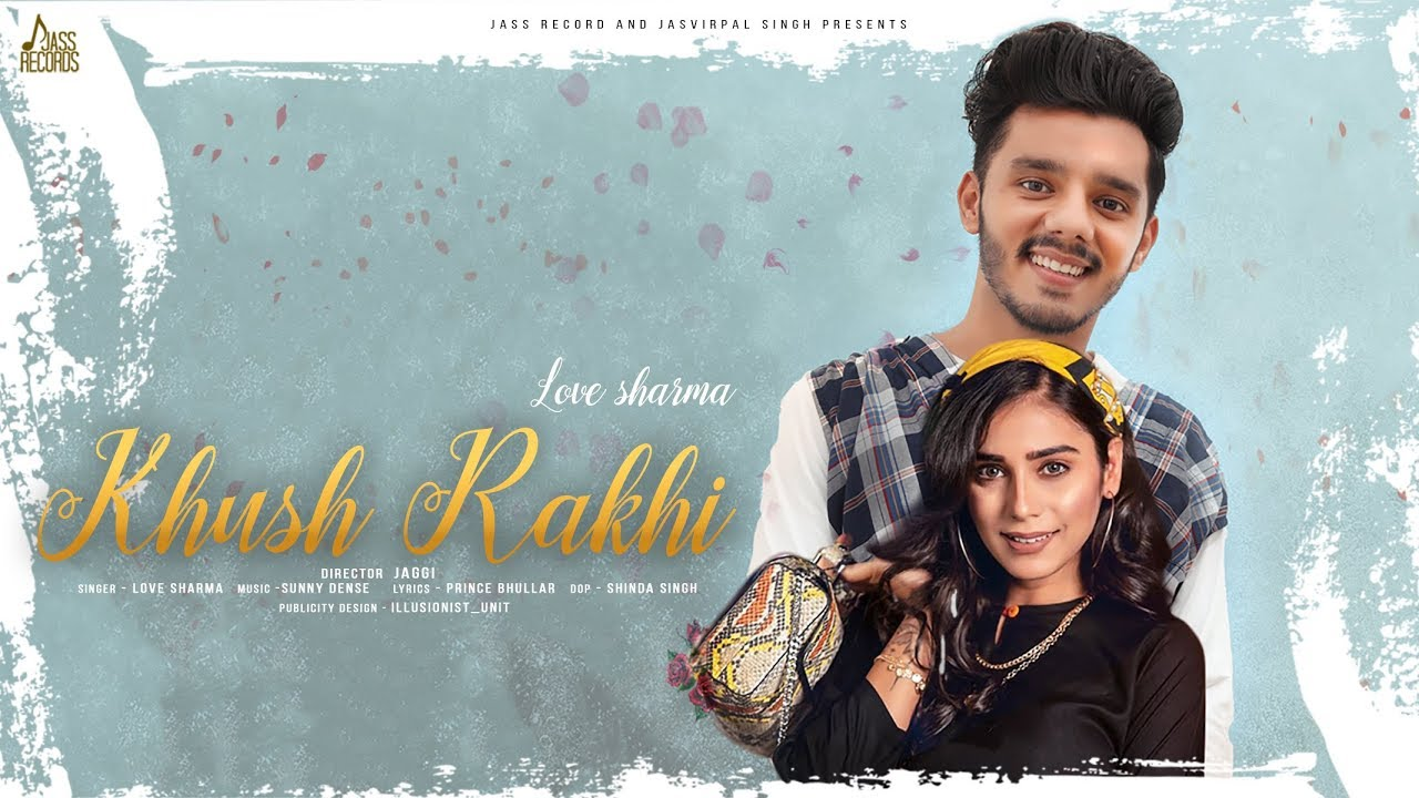Download Khush Rakhi | (Full HD) | Love Sharma | New Punjabi Songs 2019 | Punjabi Songs 2019 | Jass Records