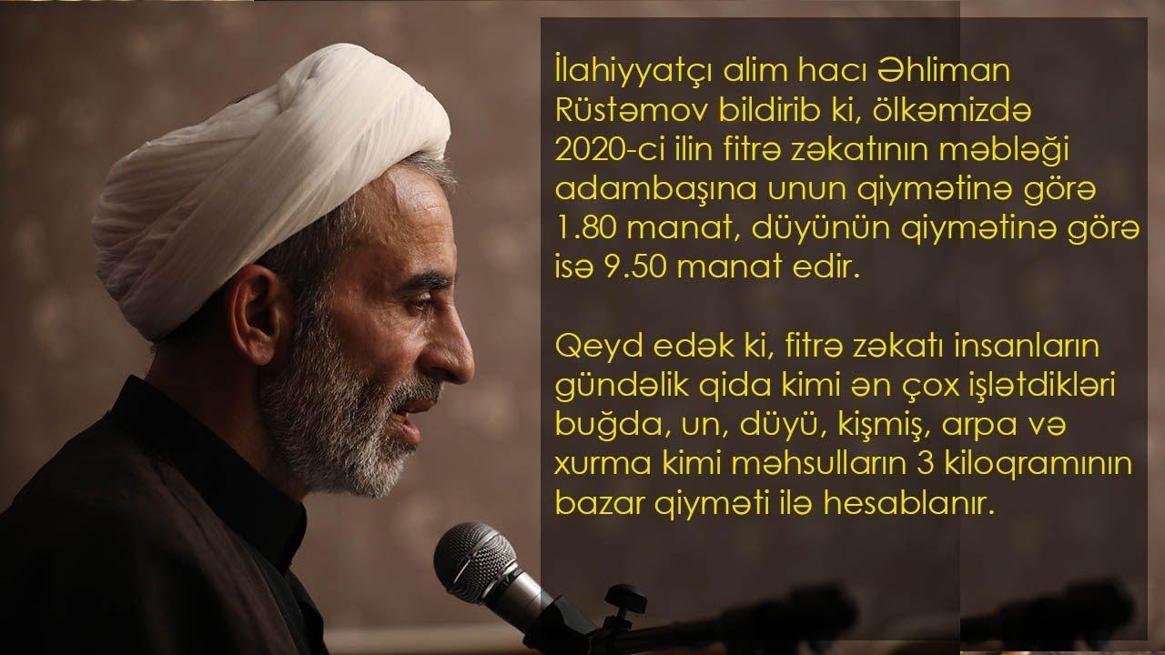 Hacı Əhliman 2020-ci ilin fitrə zəkatının məbləği adambaşına görə 1.80 qəpikdir.