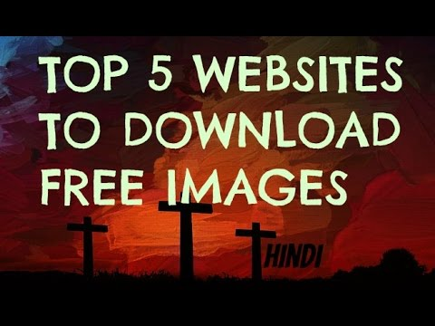 (HINDI)Top 5 websites to download free images for youtube projects | Copyright fee images 2017
