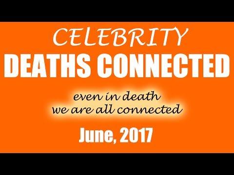 CELEBRITY DEATHS CONNECTED: June, 2017
