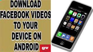 How to save Facebook and Internet Videos in Mobile Phone Gallery best mobile apps