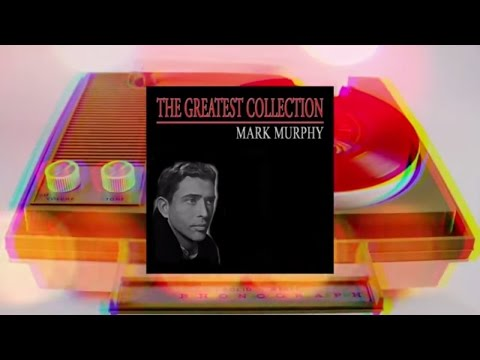 Mark Murphy - The Greatest Collection