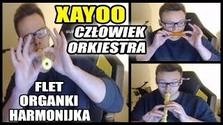 XAYOO CZŁOWIEK ORKIESTRA - FLET/ORGANKI/HARMONIJKA!