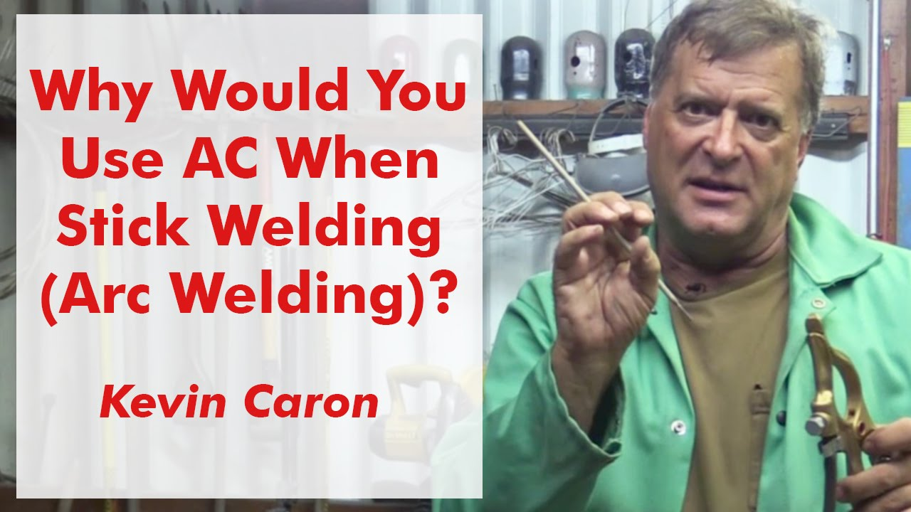 Why Would You Use Ac When Stick Welding Arc Kevin Caron Lincoln Welder Wiring Diagram