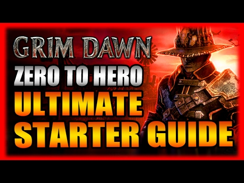 Grim Dawn Ultimate Starter Guide and 10 Tips for Beginners - Complete In-depth Gameplay