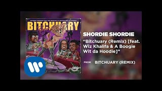 Shordie Shordie - Bitchuary (Remix) feat. Wiz Khalifa & A Boogie Wit Da Hoodie (Official Audio)