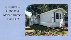 CAN YOU GET A LOAN TO BUY A MOBILE HOME?