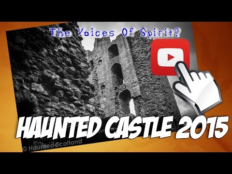 Spirit Voices at Haunted Castle?