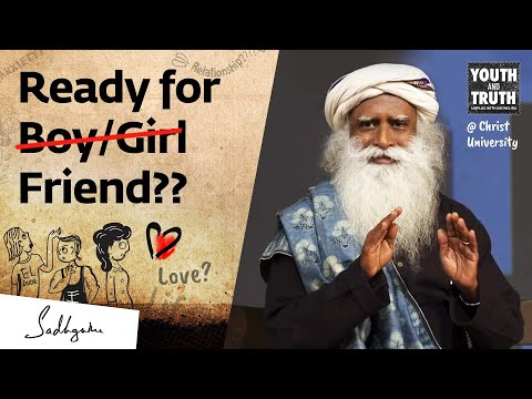 The Right Age To Have A Boyfriend Or Girlfriend? – Sadhguru