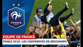 Finale 2018 : les confidences de Didier Deschamps, Equipe de France I FFF 2019