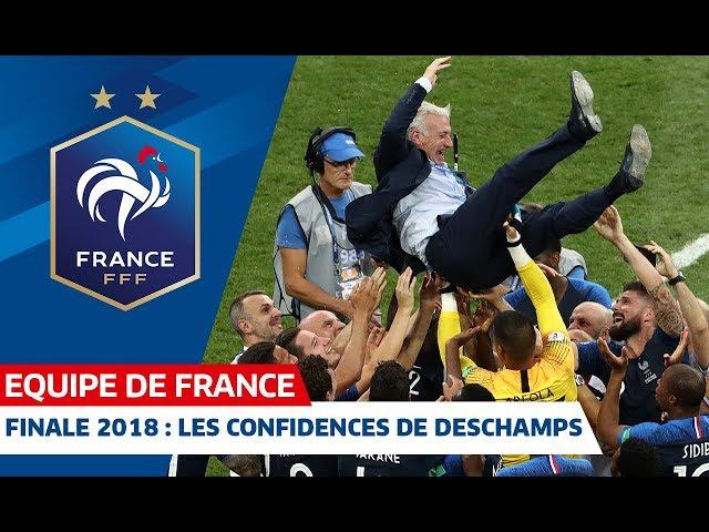 Finale 2018 : les confidences de Didier Deschamps, Equipe de France I FFF 2019