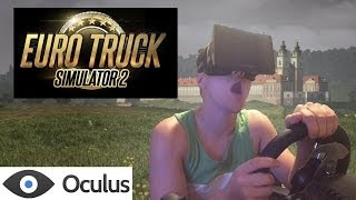 Making Deliveries in Eurotruck Simulator 2 with the Oculus Rift!