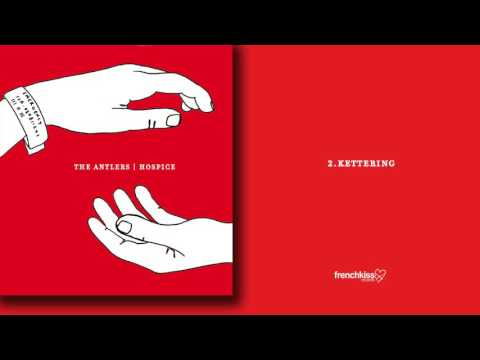 The Antlers - Kettering (Official Audio)