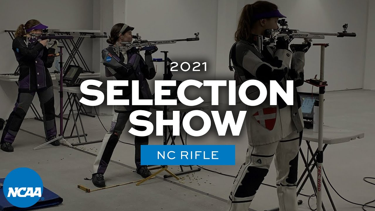 2021 NCAA rifle championship selection show