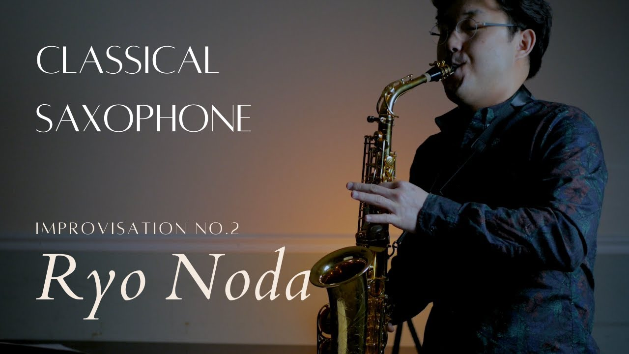 【Classical Saxophone Solo Performance】Ryo Noda Improvisation No.2 by Wonki Lee