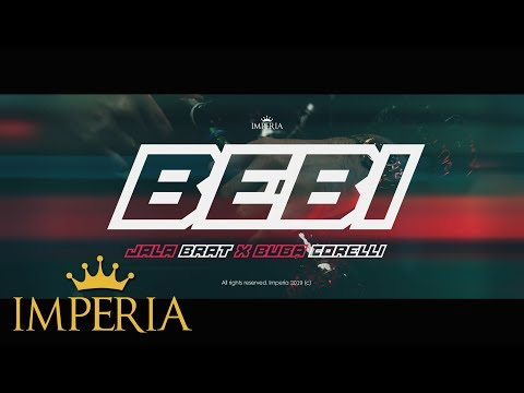 Jala Brat x Buba Corelli - Bebi (Official Video 2019)