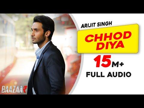 chhod-diya-|-arijit-singh-|-kanika-kapoor-|-baazaar-|-full-audio-song-|-saif-ali-khan,-rohan