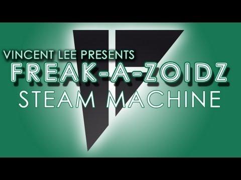 Freak-A-Zoidz with Vincent Lee - Steam Machine