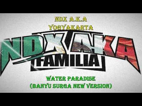 NDX AKA - WATER PARADISE (NEW BANYU SURGO)