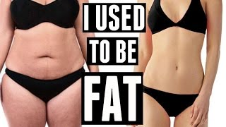 I USED TO BE FAT | MY STORY