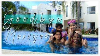 Goodbye Mexique ¬Dernier Jour ¬ MILA DAILY LIFE SERIES  ¬ EPISODE 05