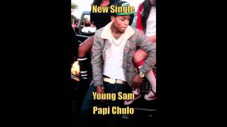 Young Sam - Papi Chulo