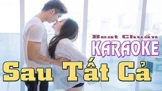 Sau Tất Cả Karaoke Beat Chuẩn Erik ST.319 || Hát tặng người yêu || Gái xinh