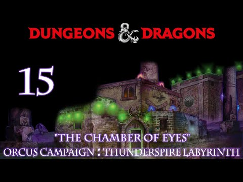 "Dungeons & Dragons 5e Orcus Campaign, Episode 15 ""Thunderspire Labrinth"""
