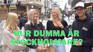 HUR DUMMA ÄR STOCKHOLMARE?? Intervjuer på stan